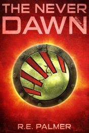amazon bargain ebooks The Never Dawn (Book One) Young Adult/Teen Science Fiction by R.E. Palmer