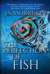bargain ebooks The Perfection of Fish Mystery/Scifi by J. S. Morrison