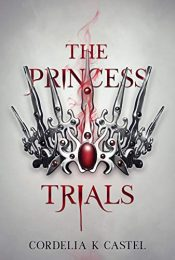 bargain ebooks The Princess Trials Young Adult/Teen Dystopian Adventure by Cordelia Castel