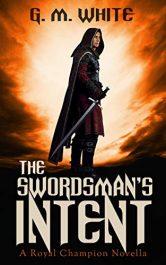 bargain ebooks The Swordsman's Intent Fantasy by G.M. White