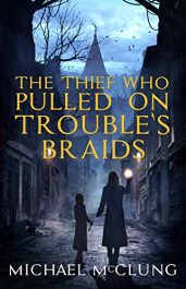 amazon bargain ebooks The Thief Who Pulled On Trouble's Braids Epic Fantasy by Michael McClung