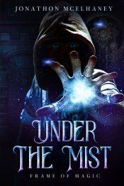 bargain ebooks Under the Mist Steampunk SciFi, Fantasy by Jonathon Mcelhaney