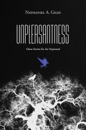 bargain ebooks Unpleasantness: Ghost Stories for the Depressed Horror by Nathaniel A. Giles
