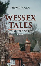amazon bargain ebooks WESSEX TALES - Complete Series Classic Young Adult/Teen by Thomas Hardy
