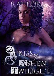 amazon bargain ebooks A Kiss of Ashen Twilight Paranormal Fantasy Romance by Rae Lori
