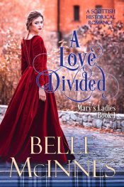 amazon bargain ebooks A Love Divided Scottish Historical Romance by Bell McInnes