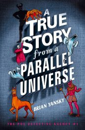 bargain ebooks A True Story from a Parallel Universe Urban Fantasy by Brian Yansky