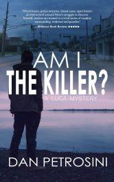 bargain ebooks Am I the Killer? Police Procedural Murder Mystery, Psychological Crime Thriller by Dan Petrosini
