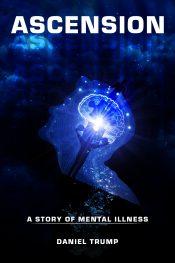 amazon bargain ebooks Ascension Literature/Mental Illness Thriller by Daniel Trump