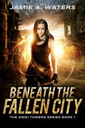 bargain ebooks Beneath the Fallen City Fantasy Adventure by Jamie A. Waters