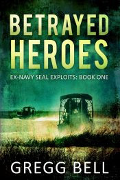 bargain ebooks Betrayed Heroes Mystery/Thriller Adventure by Gregg Bell