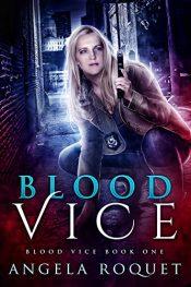 bargain ebooks Blood Vice Dark Urban Fantasy Horror by Angela Roquet