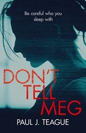 amazon bargain ebooks Don't Tell Meg Thriller by Paul J. Teague