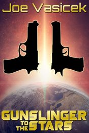 amazon bargain ebooks Gunslinger to the Stars Science Fiction by Joe Vasicek