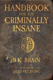 amazon bargain ebooks Handbook for the Criminally Insane Horror by B. K. Brian
