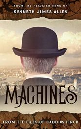 amazon bargain ebooks Machines: Caddius Finch Files Book 1 Young Adult/Teen by Kenneth James Allen