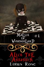 bargain ebooks Malice in Wonderland #1: Alice the Assassin Young Adult/Teen Horror by Lotus Rose