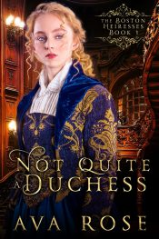 bargain ebooks Not Quite a Duchess Victorian Historical Romance by Ava Rose