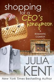 amazon bargain ebooks Shopping for a CEO's Honeymoon Romantic Comedy Contemporary Romance by Julia Kent