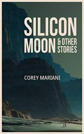 bargain ebooks Silicon Moon & Other Stories: A New Collection of Science Fiction Science Fiction by Corey Mariani