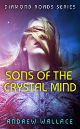 bargain ebooks Sons of the Crystal Mind SciFi Thriller by Andrew Wallace