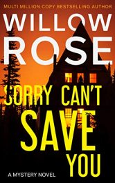 bargain ebooks Sorry Can't Save You Suspense Mystery/Thriller by Willow Rose