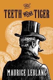 bargain ebooks The Teeth of the Tiger Classic Historical Mystery by Maurice Leblanc