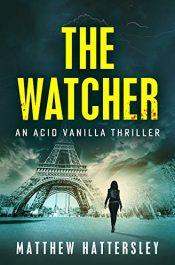 amazon bargain ebooks The Watcher (Acid Vanilla Series Book 1) Thriller by Matthew Hattersley