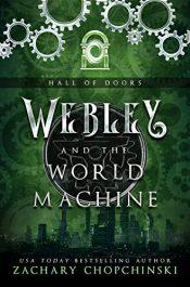 amazon bargain ebooks Webley and The World Machine Young Adult/Teen by Zachary Chopchinski