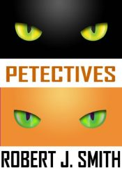 bargain ebooks Petectives: A Cat Mystery Cozy Cat Mystery by Robert J. Smith