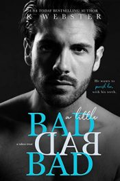 amazon bargain ebooks A Little BAD BAD BAD  Erotic Romance by K Webster