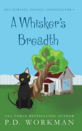 bargain ebooks A Whisker's Breadth Paranormal Cozy Mystery by P.D. Workman