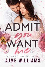 bargain ebooks Admit You Want Me Romance by Ajme Williams