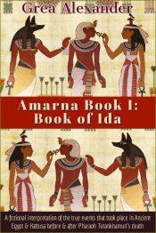 bargain ebooks Amarna Book I: Book of Ida Historical Fiction by Grea Alexander