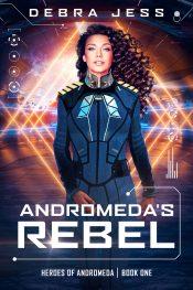 amazon bargain ebooks Andromeda's Rebel Sci-fi Romance by Debra Jess