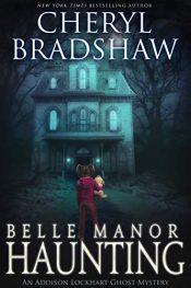 amazon bargain ebooks Belle Manor Haunting Horror by Cheryl Bradshaw