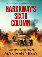 bargain ebooks Harkaway's Sixth Column Historical Thriller by Max Hennessy