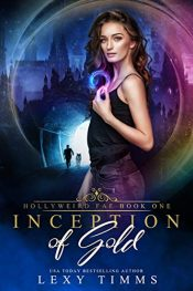 bargain ebooks Inception of Gold Romantic Fantasy by Lexy Timms