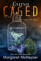 amazon bargain ebooks Luna Caged: Behind the Wall Young Adult/Teen by Margaret McHeyzer