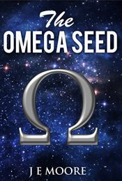 amazon bargain ebooks THE OMEGA SEED Science Fiction Adventure by J. E. Moore