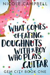 amazon bargain ebooks What Comes of Eating Doughnuts With a Boy Who Plays Guitar Young Adult/Teen by Nicole Campbell
