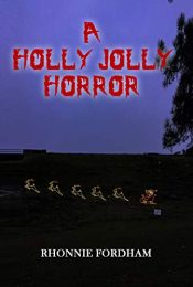bargain ebooks A Holly Jolly Horror Holiday Horror Anthology by Rhonnie Fordham