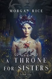 amazon bargain ebooks A Throne for Sisters Epic Fantasy by Morgan Rice