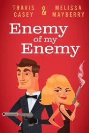 amazon bargain ebooks Enemy of my Enemy Action Adventure Romance by Travis Casey