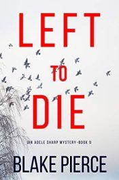 amazon bargain ebooks Left To Die Mystery by Blake Pierce