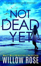 bargain ebooks NOT DEAD YET (Eva Rae Thomas Mystery Book 7) Thriller, Suspense Mystery by Willow Rose