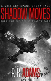 amazon bargain ebooks Shadow Moves: A Military Space Opera Tale Science Fiction by P.R. Adams