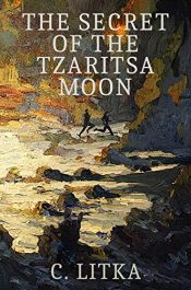 bargain ebooks The Secret of the Tzaritsa Moon Science Fiction Adventure by C. Litka