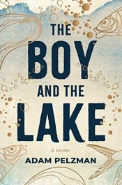 amazon bargain ebooks The Boy and the Lake Historical Adventure by Adam Pelzman
