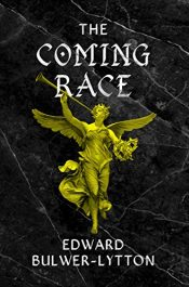 amazon bargain ebooks The Coming Race Classic Dystopian Science Fiction by Edward Bulwer-Lytton